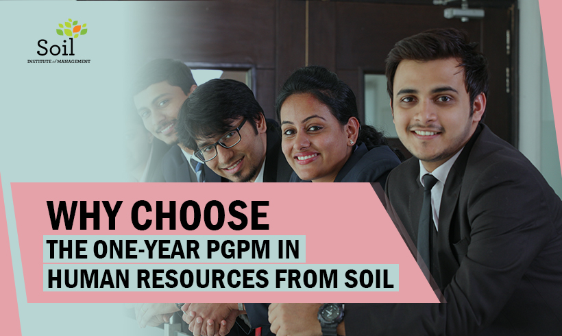 WHY CHOOSE THE ONE-YEAR PGPM IN HUMAN RESOURCES FROM SOIL