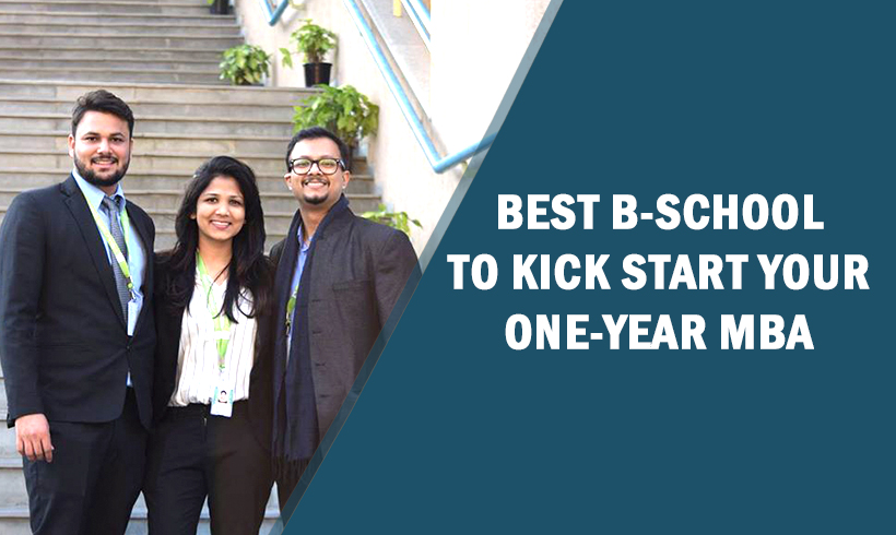 Best B-School to Kick Start your One-Year MBA