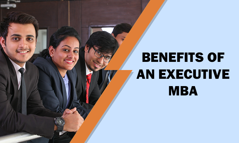 Benefits of an Executive MBA