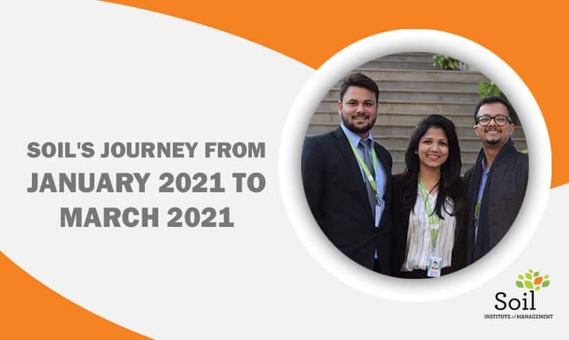 SOIL's Journey from January 2021 to March 2021