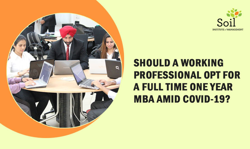 Should a working professional opt for a full time One Year MBA amid COVID-19?