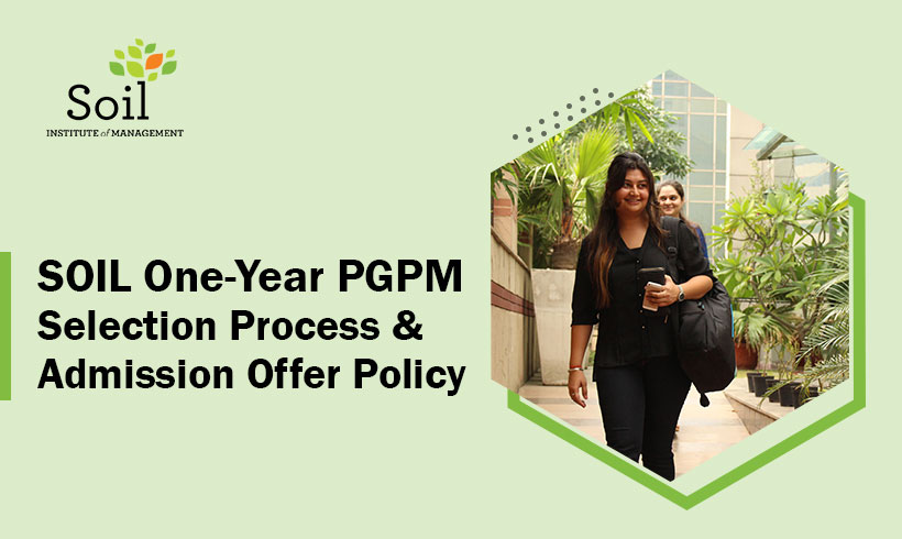 SOIL One-Year PGPM Selection Process & Admission Offer Policy