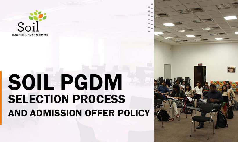 SOIL PGDM Selection Process and Admission Offer Policy