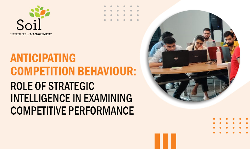 Anticipating Competition Behaviour: Role of strategic intelligence in examining competitive performance
