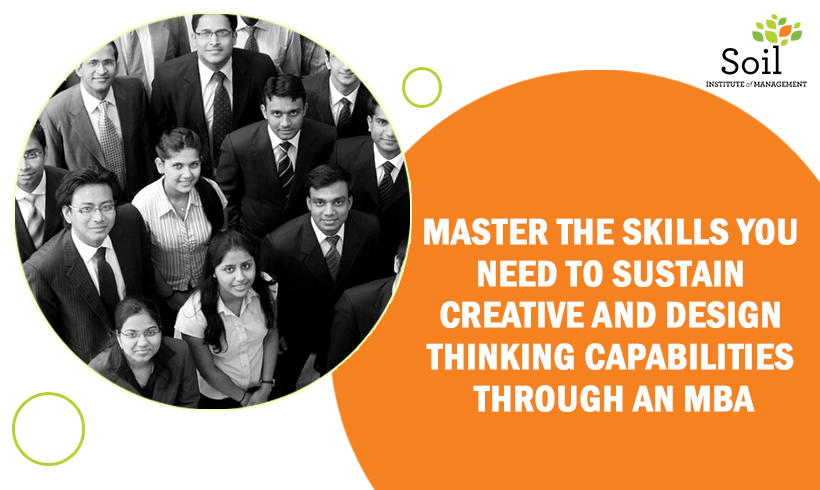 Master The Skills You Need To Sustain Creative And Design Thinking Capabilities Through An MBA